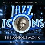 Jazz Icons From the Golden Era: Thelonius Monk