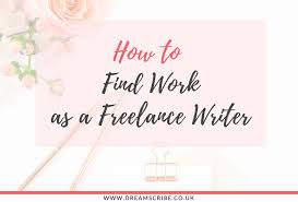 how to work as a lance writer dream scribe how to work as a lance writer