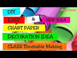Chart Decoration Ideas For School Class Timetable School Timetable Making Chart Paper Decoration Diy Period Timetable