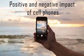 positive and negative impact of cell phones my essay point positives of cell phones