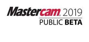 Mastercam 2019 Released For Global Public Testing - Advanced ...