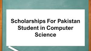 Scholarships For Pakistan Student In Computer Science