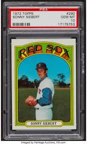 1972 Topps Sonny Siebert #290 PSA Gem MT 10. ... Baseball Cards | Lot  #41290 | Heritage Auctions