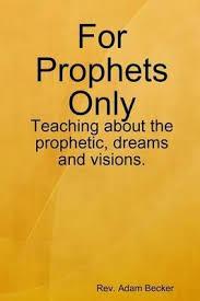 For Prophets Only : <b>Rev</b>. <b>Adam Becker</b> : 9781435719330