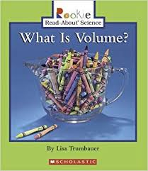 What Is Volume In Science What Is Volume Rookie Read About Science Lisa Trumbauer Andrew