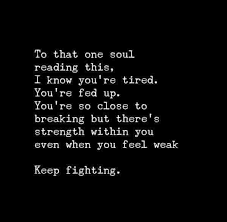 Keep Going Quotes Classy Keep Fighting You Can Do It I Know It's Hard And You'r E Tired