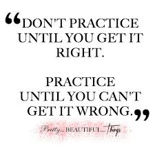 Practice Makes Perfect Quotes