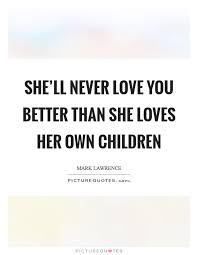 Children Love Quotes Impressive Children Love Quotes Sayings Children Love Picture Quotes