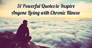 40 Powerful Quotes To Inspire Anyone Living With Chronic Illness Best Spiritual Quotes About Life Changes
