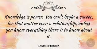 Knowledge Is Power Quote Beauteous Randeep Hooda Knowledge Is Power You Can't Begin A Career For