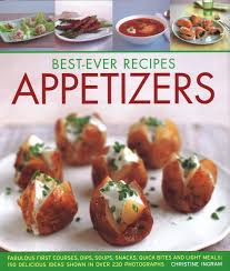 Best Ever Recipes Appetizers Fabulous First Courses Dips