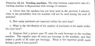 Average Vending Machine Profits Custom Solved Exercise 4848 Vending Machine The Time Between