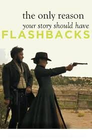 the only reason your story should have flashbacks helping the only reason your story should have flashbacks
