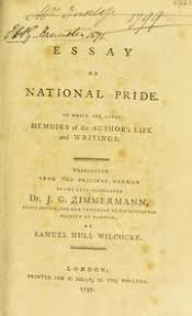 essay on national pride zimmermann johann georg  essay on national pride to which are added memoirs of the author s life and writings