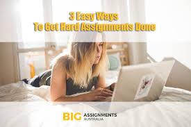 easy ways to get hard assignments done