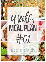 Week Meal Plans Weekly Meal Plan 61 Add A Pinch