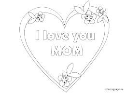 I Love Mom Coloring Pages I Love Mom Coloring Pages Printable You