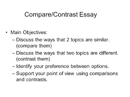 compare contrast essay main objectives discuss the ways that  1 compare contrast essay