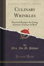 Culinary Wrinkles: Practical Recipes for Using Armour's Extract of Beef  (Classic Reprint): Amazon.co.uk: Palmer, Mrs. Ida M.: 9781334223747: Books