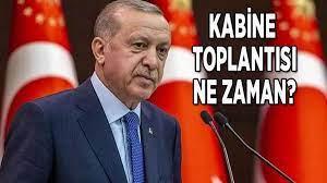 Kabine Toplantısı bugün mü, saat kaçta yapılacak 2021? Cumhurbaşkanı  Erdoğan ne zaman açıklama yapacak? - Son Dakika Haberler Milliyet