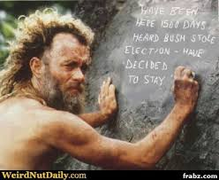 Cast Away Bush Election Meme Generator - Captionator Caption ... via Relatably.com