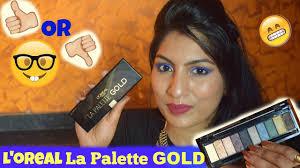 l oreal paris la palette gold review swatches look boldingold collection