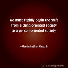 consumerism materialism so fresh and so green martin luther king jr thing person oriented materialism environment black history month quote ldquo