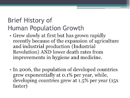 brief history of human population growth grew slowly at first but has grown rapidly recently because