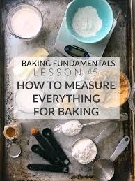 How To Measure For Baking Weight Vs Volume Measurements