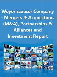 Weyerhaeuser Company Mergers Acquisitions M A Partnerships Alliances And Investment Report