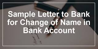 covering letter for bank letter to bank for change of name in bank account name change
