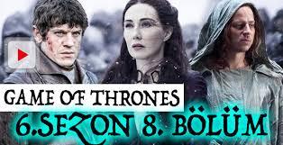 game of thrones 6 sezon 8 bölüm izle İnanç krallığı ele geçiriyor