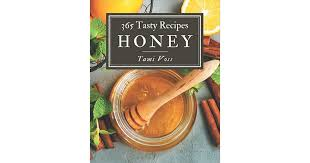 365 Tasty Honey Recipes: Explore Honey Cookbook NOW! by Tami Voss