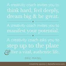 Great Coach Quotes Amazing Creativity Coaching For Writers Artists Creatives
