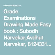 grade examinations drawing made easy book subodh narvekar avdhut narvekar 8124331901 9788124331903 bookadda india