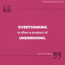 Long Quotes About Overthinking Daily Motivational Quotes