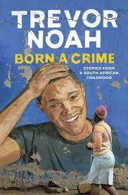 monlatable book reviews born a crime by trevor noah review