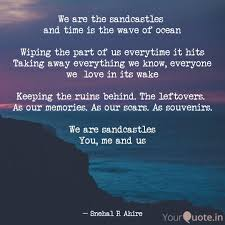 Quotes About Ocean Delectable We Are The Sandcastles A Quotes Writings By Snehal R Ahire