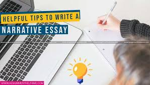 Tips On Writing A Narrative Essay Helpful Tips To Write A Narrative Essay