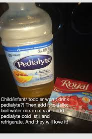 Pedialyte Chart Child Infant Toddler Wont Drink Pedialyte Then Add It To