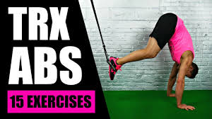 15 Best Trx Exercises For Abs Trx Suspension Training Core Exercises For Lower Abs Love Handles