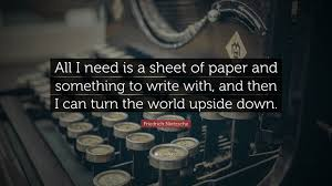 "friedrich nietzsche quote ""all i need is a sheet of paper and  friedrich nietzsche quote ""all i need is a sheet of paper and something to"