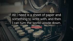 friedrich nietzsche quote ldquo all i need is a sheet of paper and friedrich nietzsche quote ldquoall i need is a sheet of paper and something to