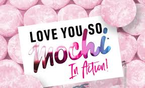 love you so mochi in action