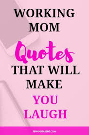 Working Mom Quotes Adorable Need Encouragement And Inspiration As A Working Mom Best Pins For