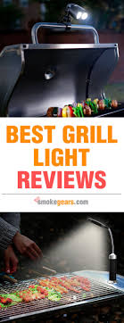 Best Grill Light Best Grill Lights Review In January 2020 With Buying Guide