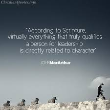 Christian Character Quotes Best Of John MacArthur Quote Leadership ChristianQuotes