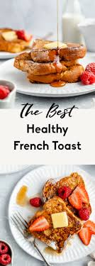 the healthy french toast recipe i can t