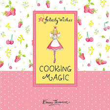 Modify every recipe and make it your own culinary creation! Cooking Magic Emma Thomson S Felicity Wishes Thomson Emma 9780340989418 Amazon Com Books
