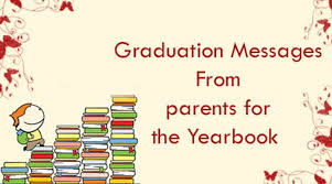 Graduation Messages From Parents For The Yearbook Inspiration Pleasings Messages